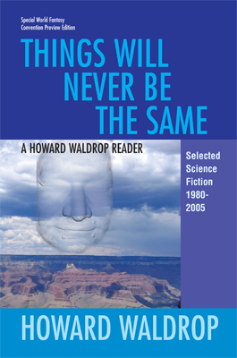 Things Will Never Be The Same by Howard Waldrop