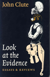Look at the Evidence by John Clute